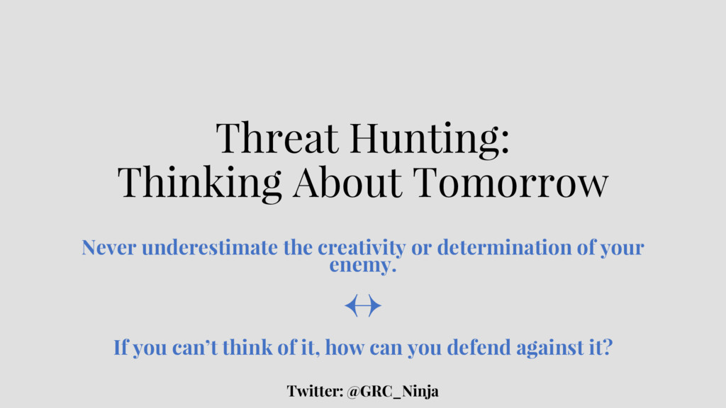 Threat Hunting: Thinking About Tomorrow Never u...