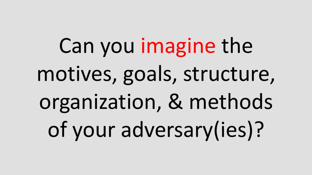 Can you imagine the motives, goals, structure, ...