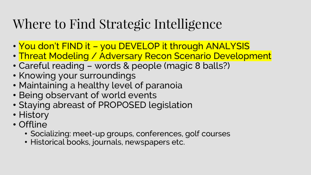 Where to Find Strategic Intelligence • You don'...