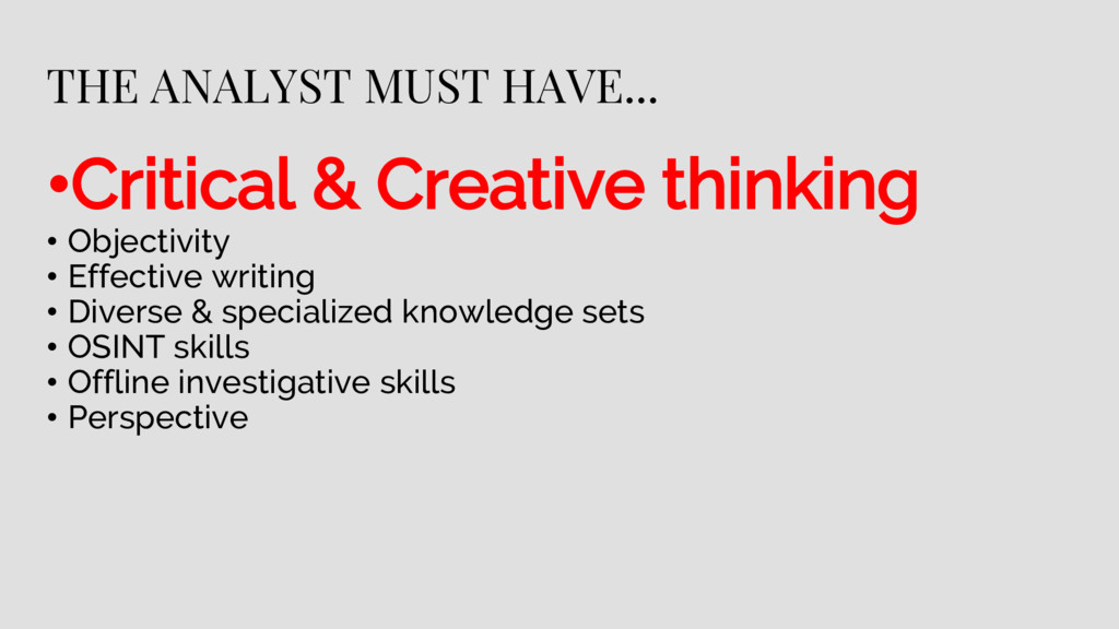 THE ANALYST MUST HAVE... •Critical & Creative t...