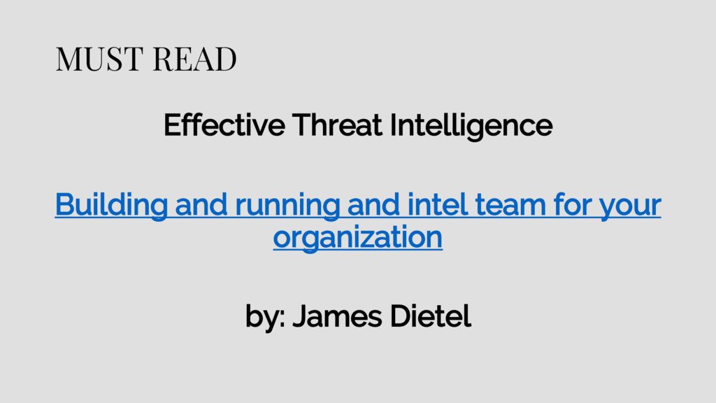 MUST READ Effective Threat Intelligence Buildin...