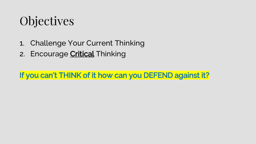 Objectives 1. Challenge Your Current Thinking 2...