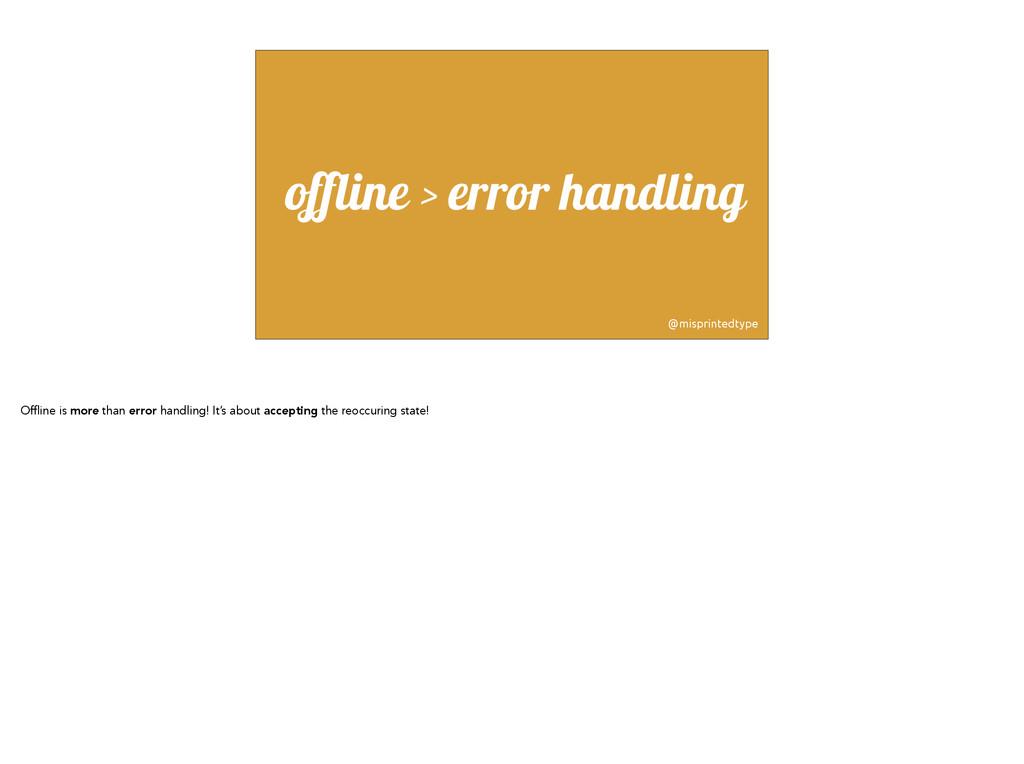 offline > error handling @misprintedtype Offlin...