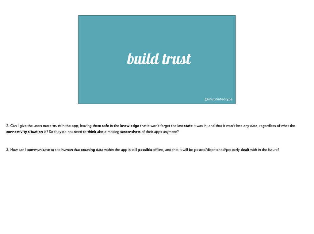build trust @misprintedtype 2. Can I give the u...