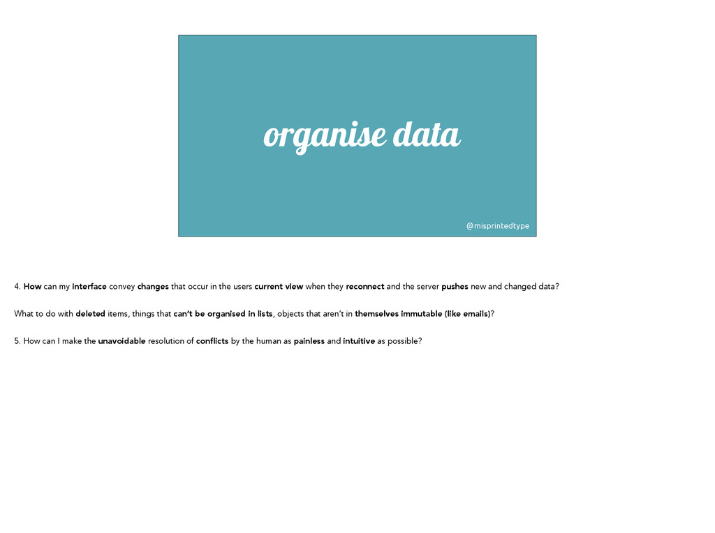 organise data @misprintedtype 4. How can my int...