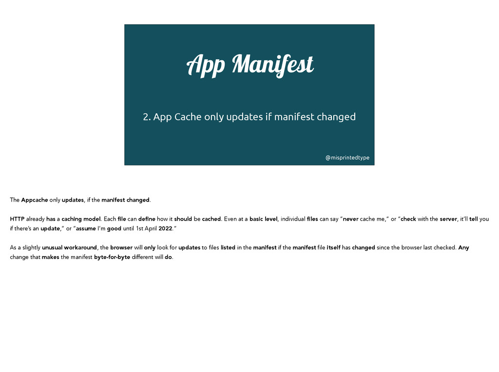 App Manifest ! 2. App Cache only updates if man...
