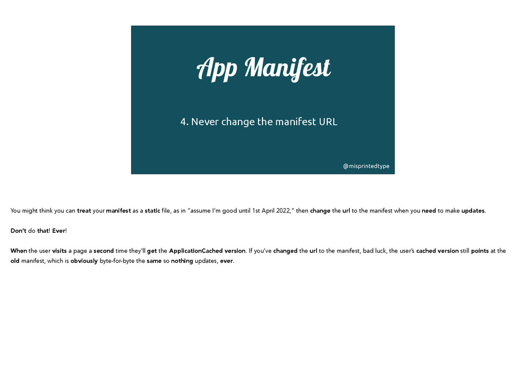 App Manifest ! 4. Never change the manifest URL...