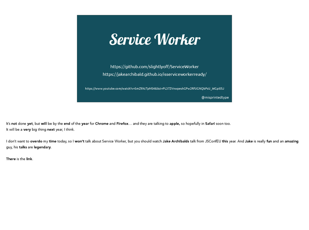 Service Worker ! ! ! https://github.com/slightl...