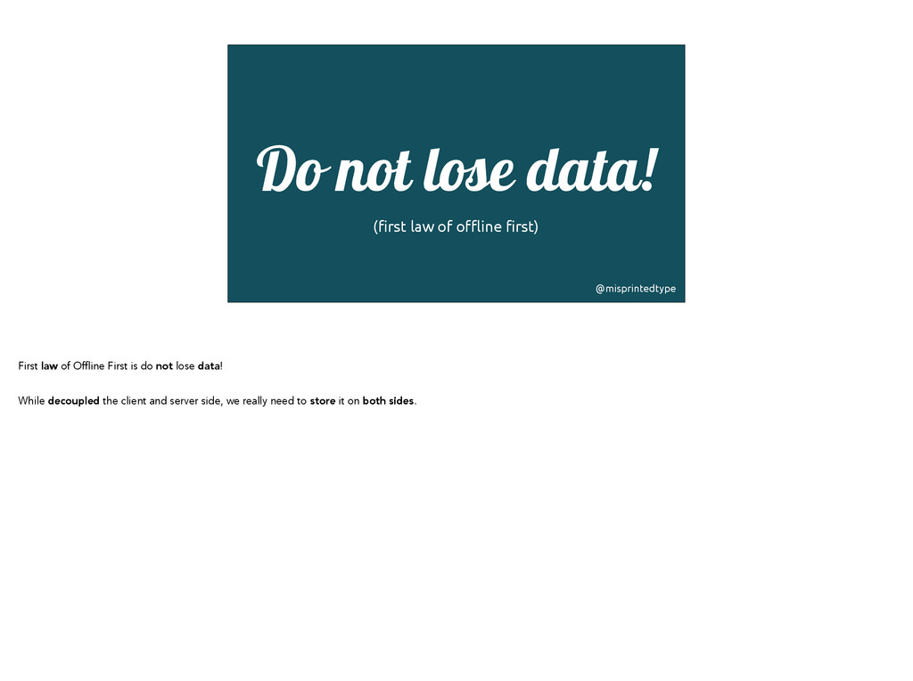 ! Do not lose data!! (first law of offline firs...