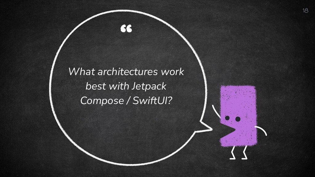 """"""" What architectures work best with Jetpack Com..."""