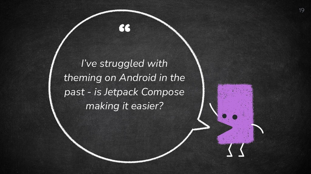 """"""" I've struggled with theming on Android in the..."""