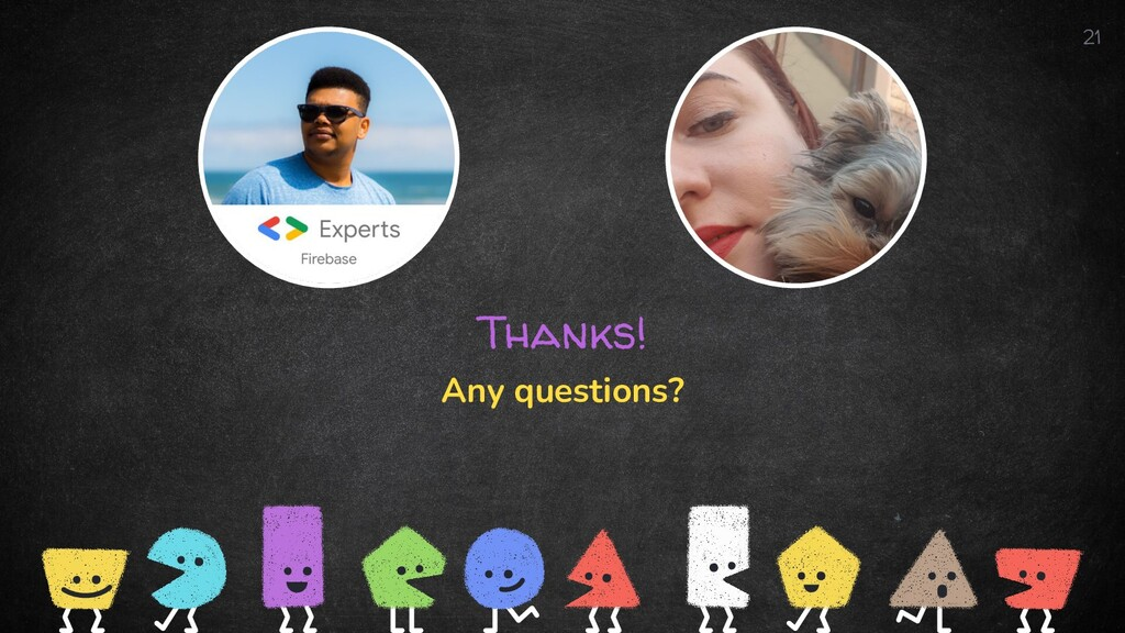 Thanks! Any questions? 21