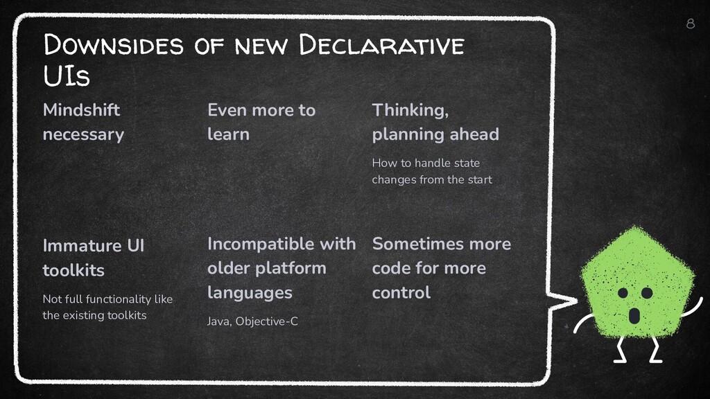 Downsides of new Declarative UIs Mindshift nece...