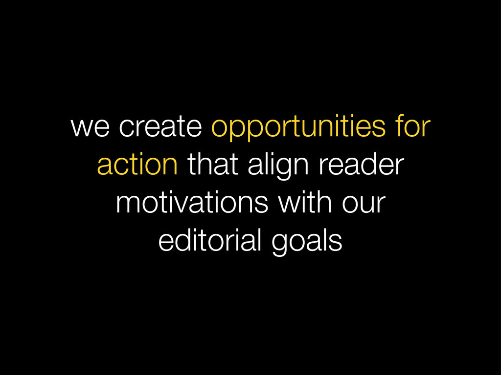 we create opportunities for action that align r...
