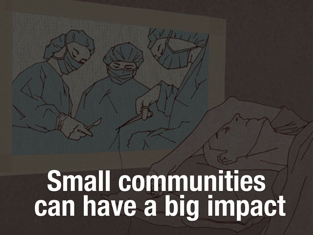 Small communities can have a big impact