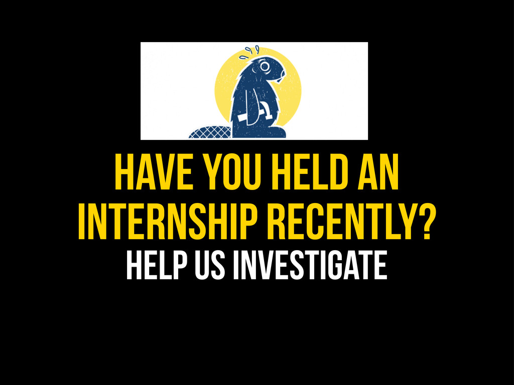Have you held an internship recently? Help us i...