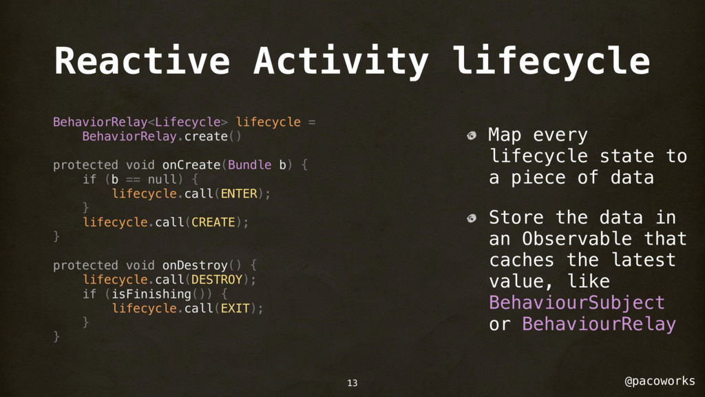 @pacoworks Reactive Activity lifecycle Behavior...