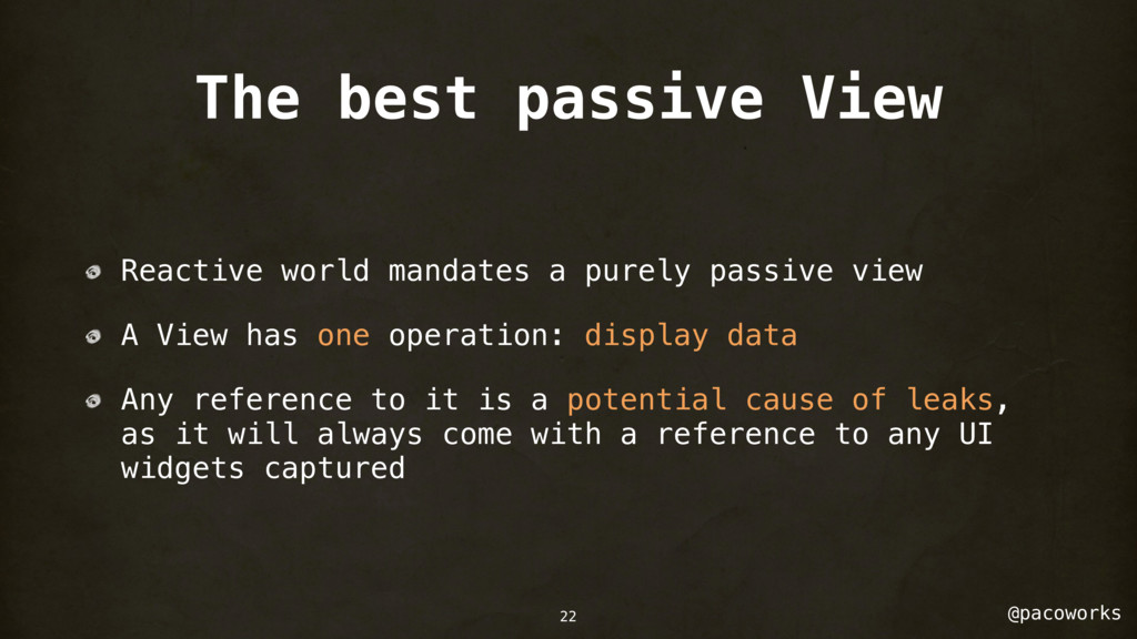 @pacoworks The best passive View Reactive world...