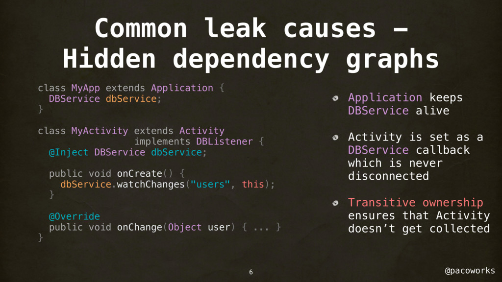 @pacoworks Common leak causes - Hidden dependen...