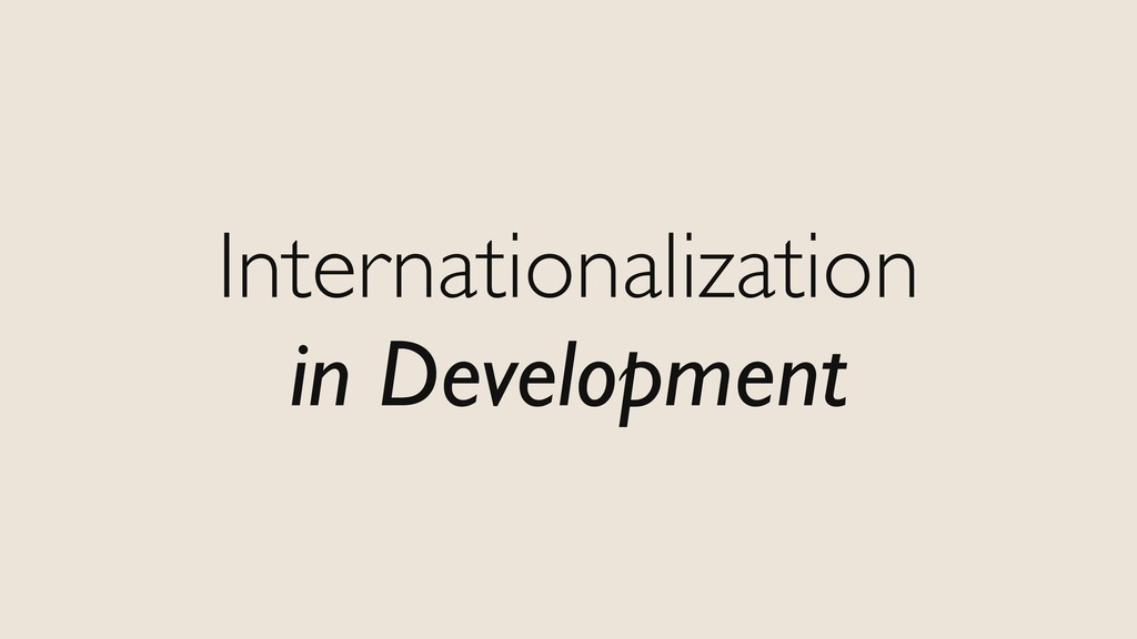 Internationalization in Development