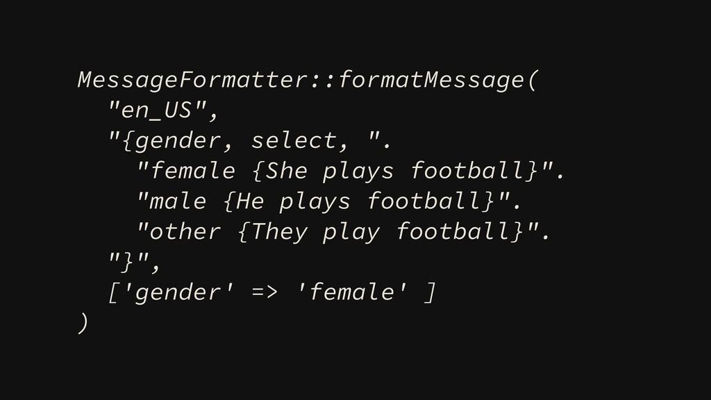 "MessageFormatter::formatMessage( ""en_US"", ""{gen..."