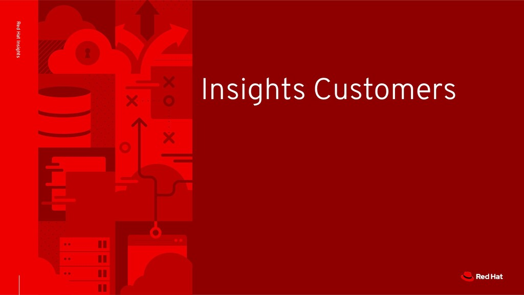 Red Hat Insights Insights Customers