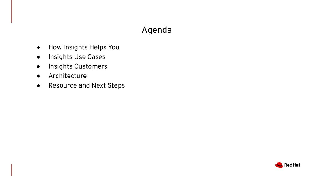Agenda ● How Insights Helps You ● Insights Use ...