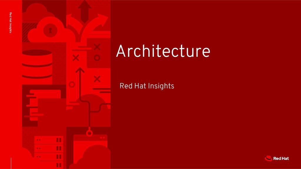 Red Hat Insights Architecture Red Hat Insights