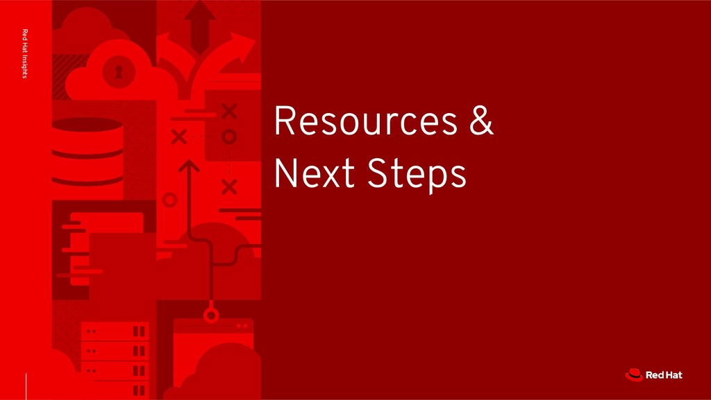 Red Hat Insights Resources & Next Steps