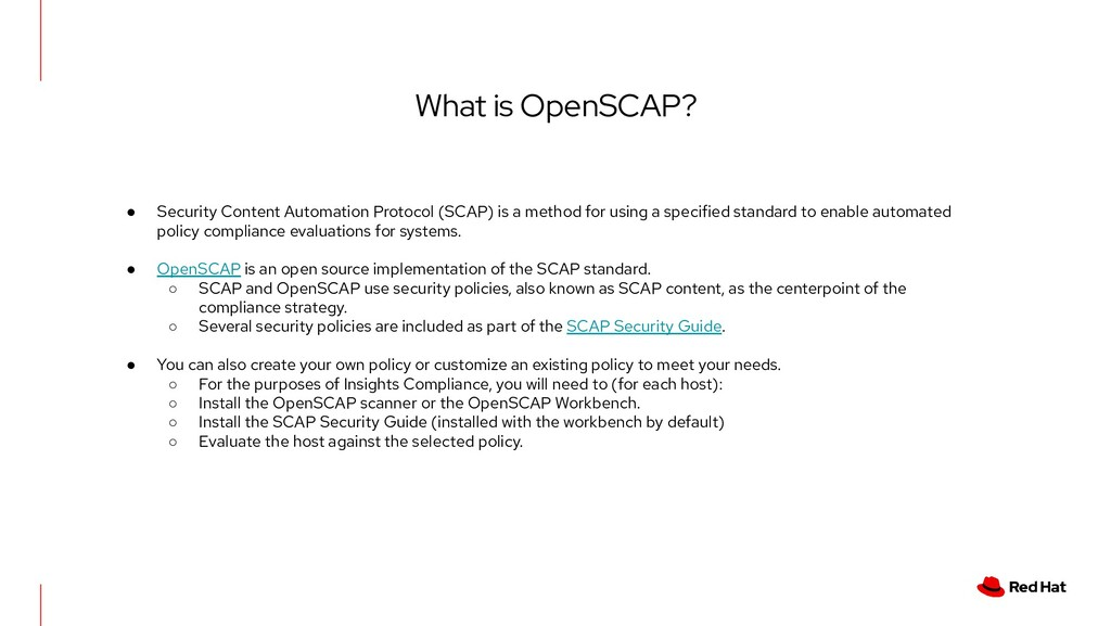 What is OpenSCAP? ● Security Content Automation...
