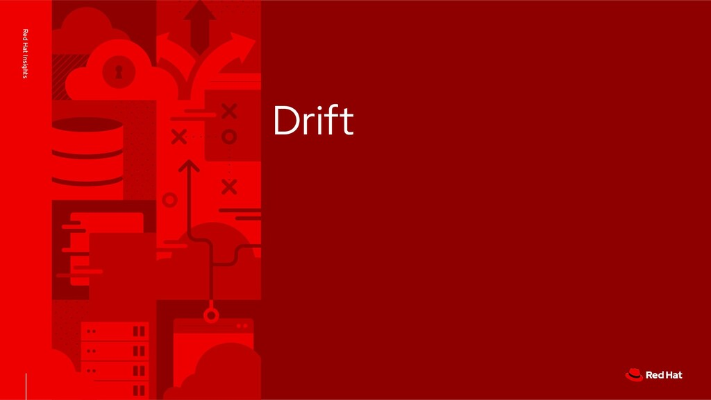 Red Hat Insights Drift