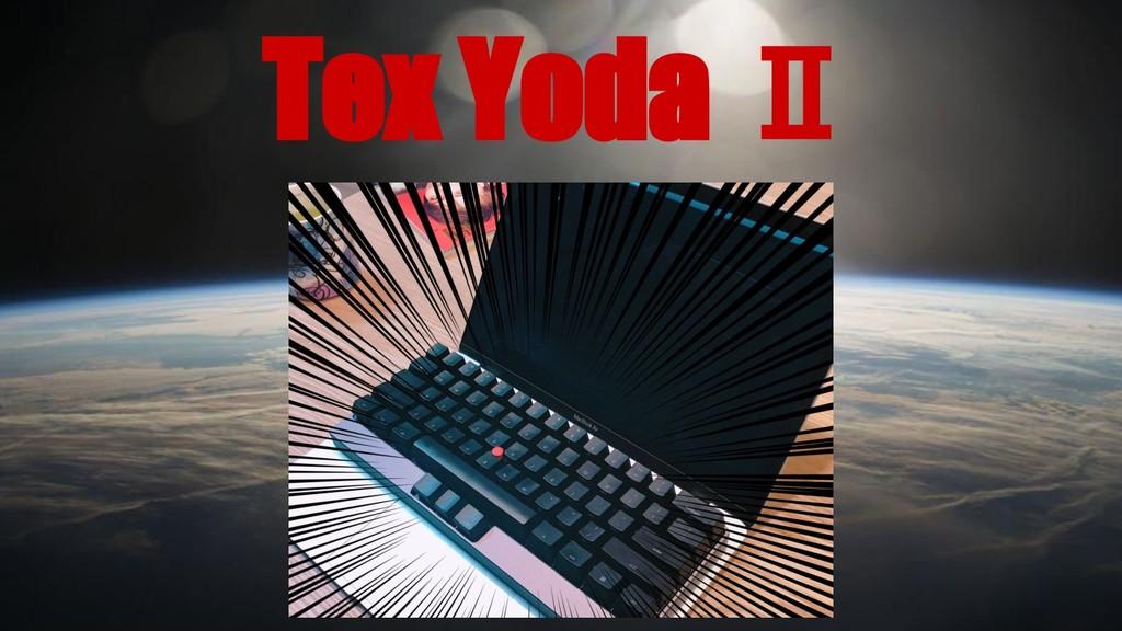 Tex Yoda Ⅱ