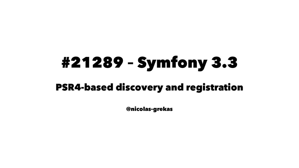 #21289 – Symfony 3.3 PSR4-based discovery and r...