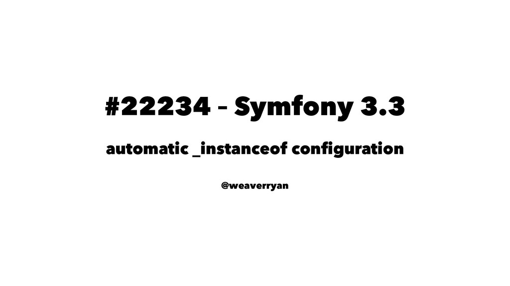 #22234 – Symfony 3.3 automatic _instanceof confi...