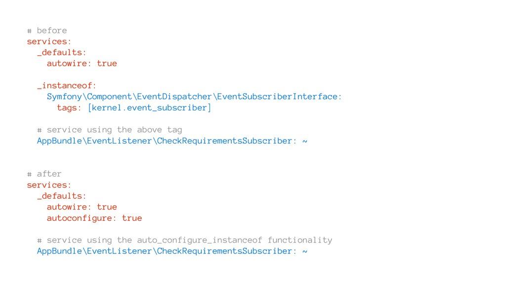 # before services: _defaults: autowire: true _i...