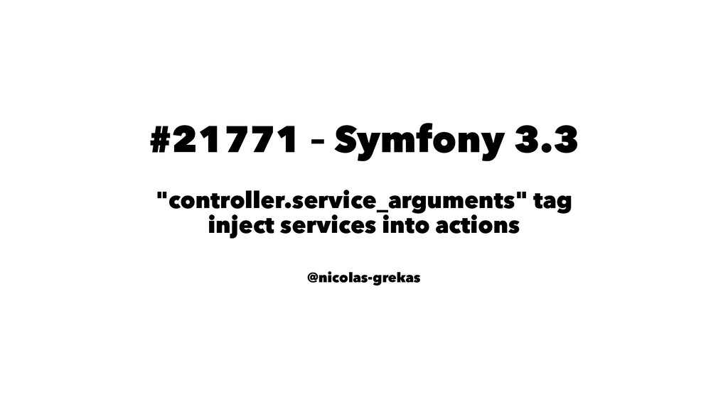 "#21771 – Symfony 3.3 ""controller.service_argume..."