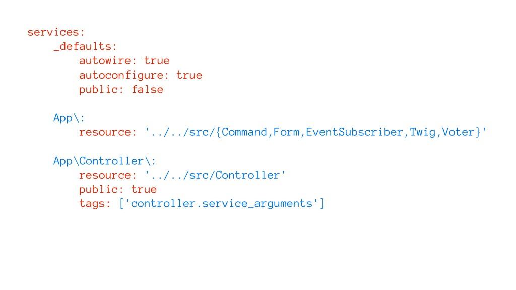 services: _defaults: autowire: true autoconfigu...