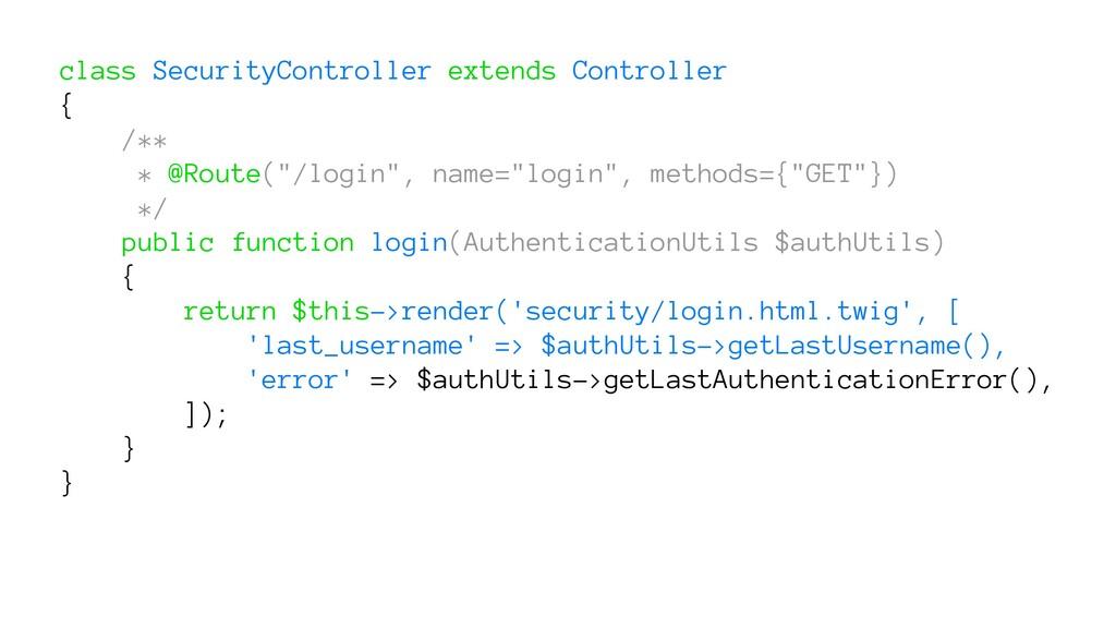 class SecurityController extends Controller { /...
