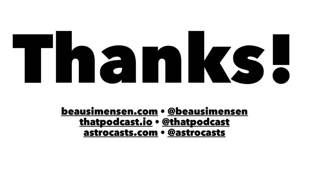 Thanks! beausimensen.com • @beausimensen thatpo...