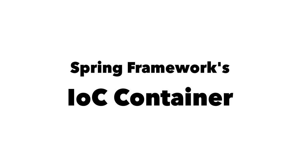 Spring Framework's IoC Container