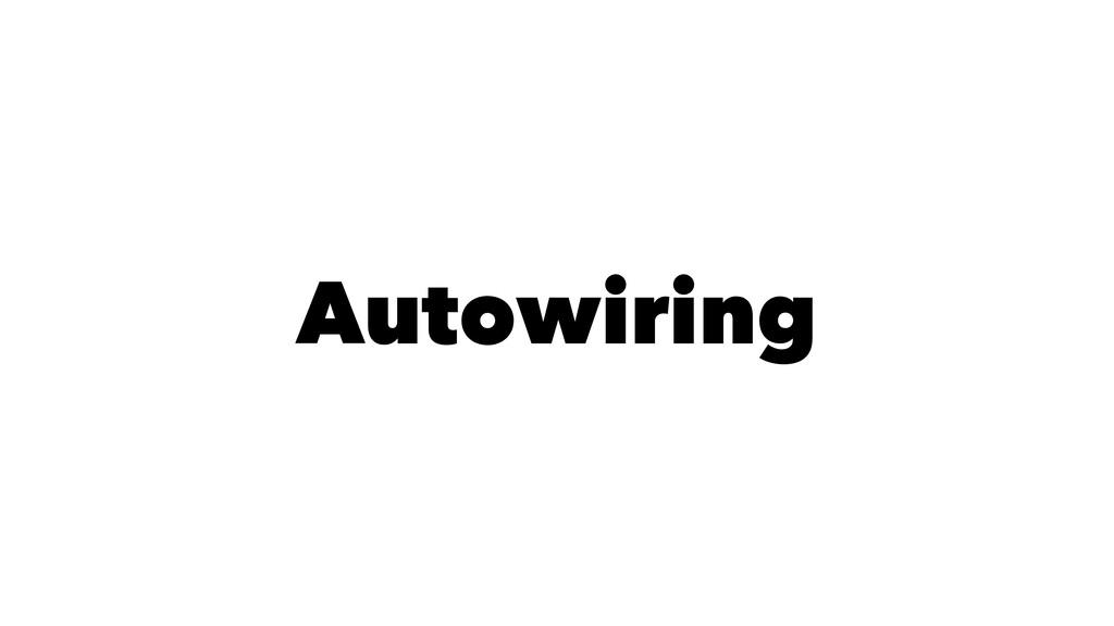 Autowiring