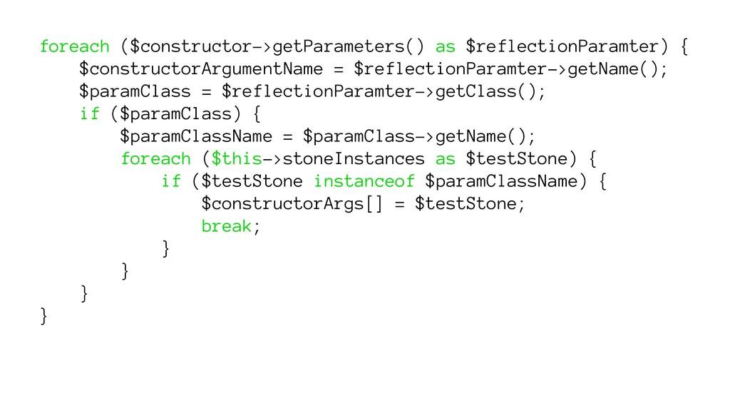 foreach ($constructor->getParameters() as $refl...