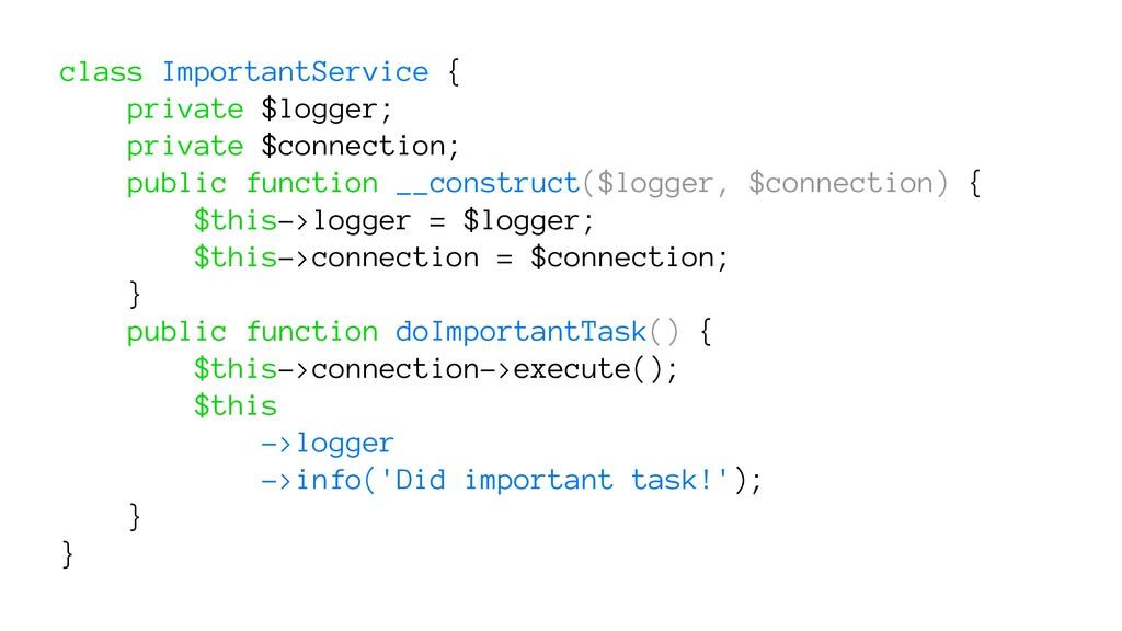 class ImportantService { private $logger; priva...