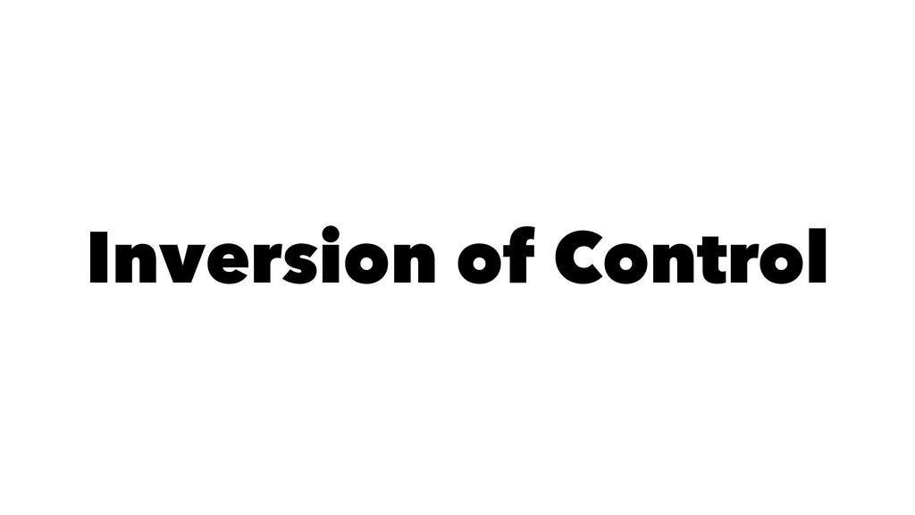 Inversion of Control