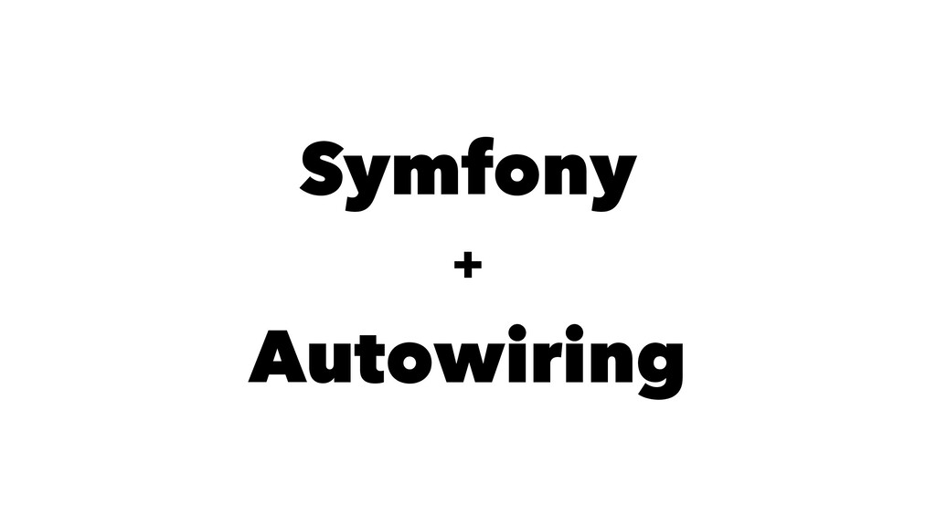 Symfony + Autowiring