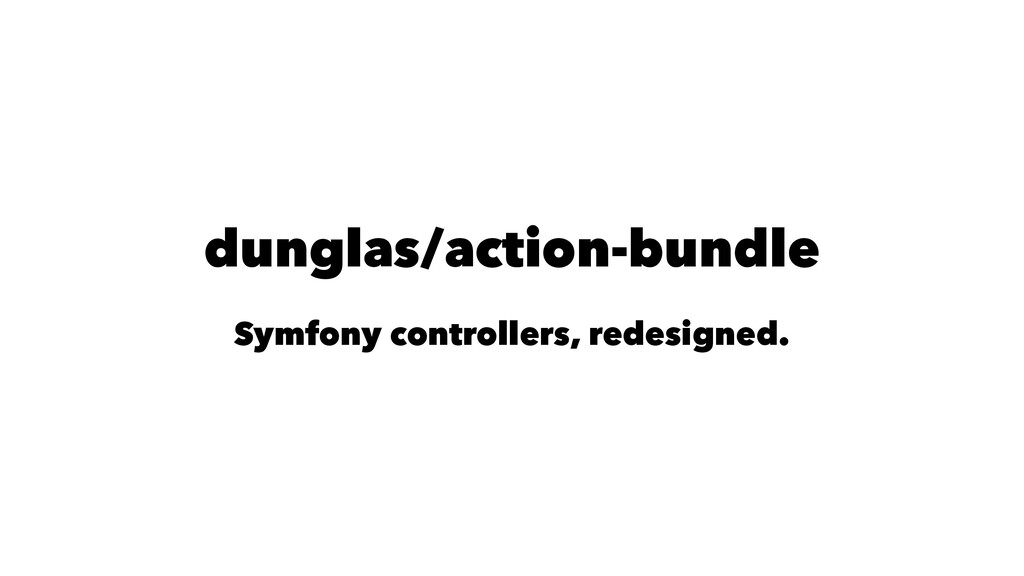 dunglas/action-bundle Symfony controllers, rede...