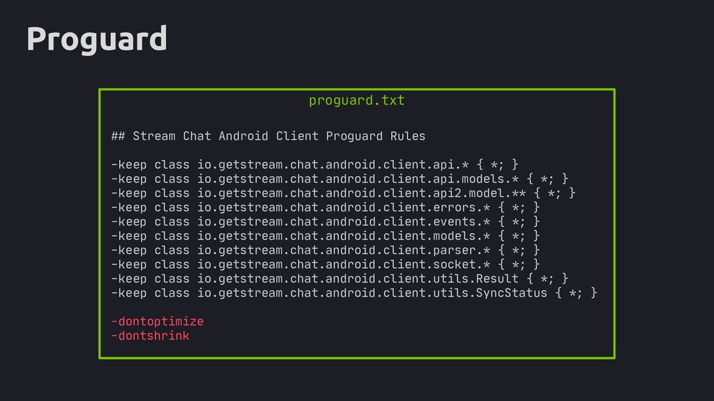 Proguard ## Stream Chat Android Client Proguard...