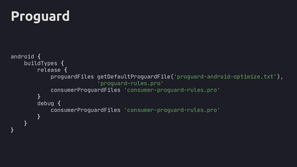 Proguard android { buildTypes { release { progu...