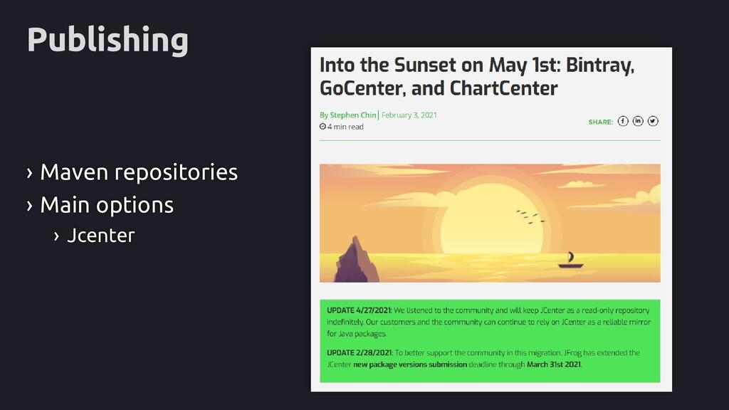 Publishing › Maven repositories › Main options ...