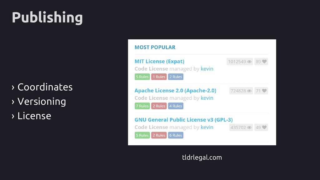 Publishing › Coordinates › Versioning › License...